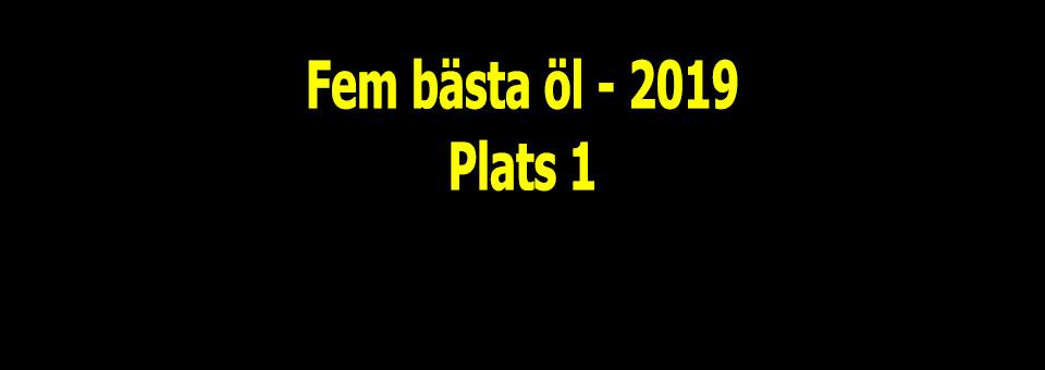 Fem bästa öl 2019 – Plats 1
