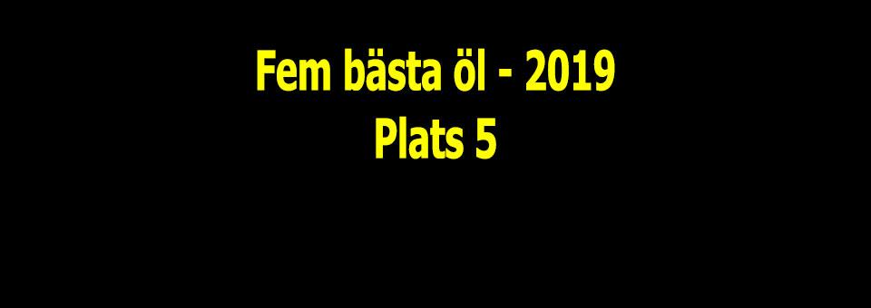 Fem bästa nya öl 2019 – Plats 5